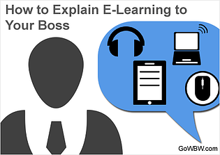 How to Explain E-Learning to Your Boss