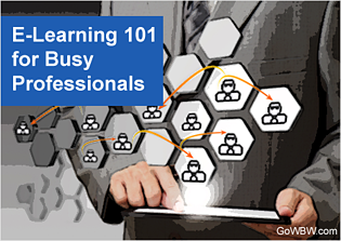 E-Learning 101 for Busy Professionals